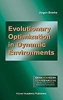 Evolutionary Optimization in Dynamic Environments (Genetic Algorithms and Evolutionary Computation, 3)