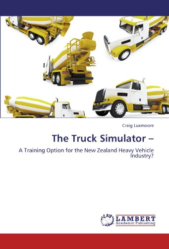 The Truck Simulator –: A Training Option for the New Zealand Heavy Vehicle Industry?