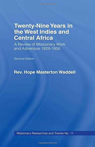 Twenty-nine Years in the West Indies and Central Africa: A Review of Missionary Work and Adventure 1829-1858 (Library of Missionary Research & Travels, Band 11)