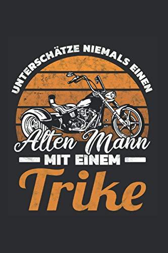 Trikefahrer Notizbuch: Trike Alter Mann Rentner Spruch Biker Triker Trikefahrer / 6x9 Zoll / 120 gepunktete Seiten