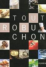 Tout Robuchon de Joël ROBUCHON