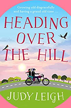 Heading Over the Hill: The perfect funny, uplifting read for 2021 from bestseller Judy Leigh by [Judy Leigh]
