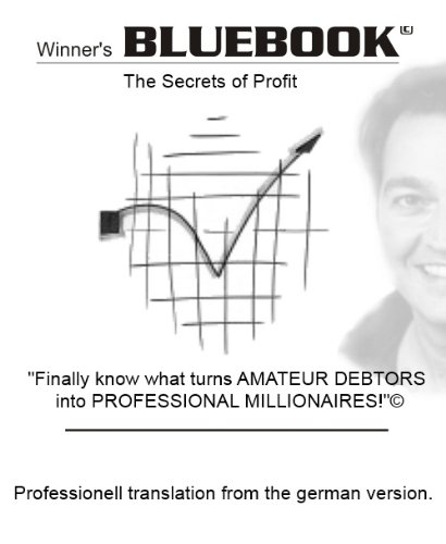 Winner's BLUEBOOK I · english version · Secrets of the Profit (Finally know what turns AMATEUR DEBTORS ... 1) (English Edition)