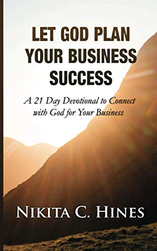 Compare Textbook Prices for Let God Plan Your Business Success: A 21 DAY DEVOTIONAL TO CONNECT WITH GOD FOR YOUR BUSINESS  ISBN 9798593230409 by Hines, Nikita C
