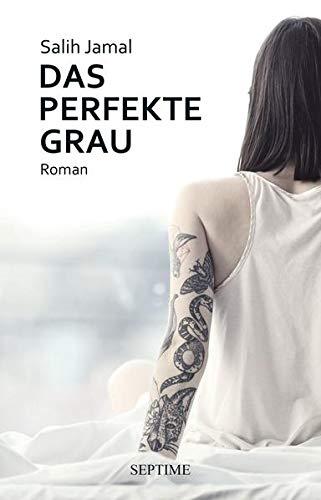 Buchseite und Rezensionen zu 'Das perfekte Grau' von Salih Jamal