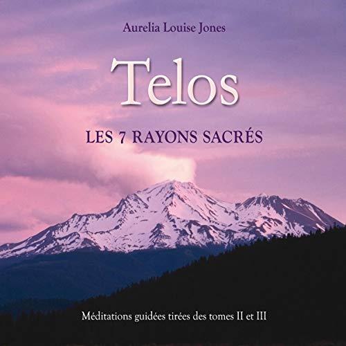 Telos, les 7 rayons sacrés Audiobook By Aurélia Louise Jones cover art