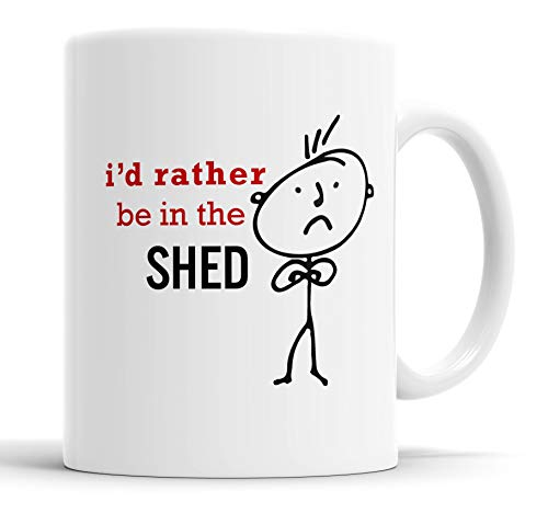 Faithful Prints Mens I'd Rather Be in The Shed Mug Novelty Hobby Dad Brother Uncle Grandad Friend Funny Humour Gift Cup Birthday Christmas, Ceramic Mugs
