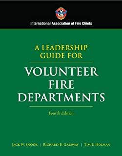 A Leadership Guide for Volunteer Fire Departments (International Association of Fire Chiefs)