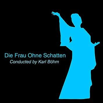 Strauss: Die Frau Ohne Schatten, Op. 65