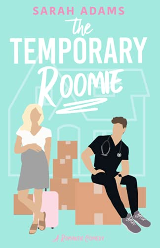 The Temporary Roomie: A Romantic Co…
