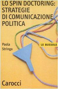 Lo spin doctoring: strategie di comunicazione politica