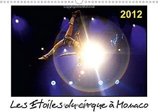 Les Etoiles du cirque a Monaco 2012 2015: Chaque annee, Le Festival International du Cirque de Monte-Carlo est le rendez-vous des plus grands artistes ... trophee (Calvendo Art) (French Edition)