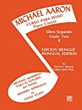 Curso Para Piano, Book 2: Michael Aaron Piano Course Spanish & English Edition