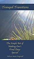Tranquil Transitions: The Simple Art of Making One's Final Days Special