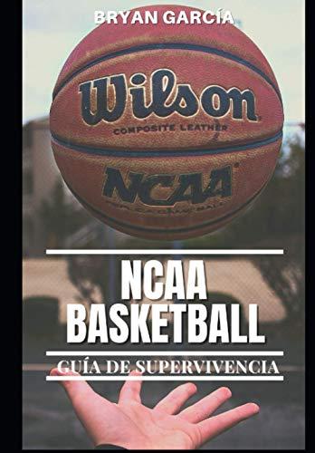 NCAA Basketball. Guía de Supervivencia