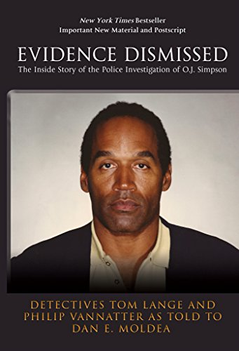 Evidence Dismissed: The Inside Story of the Police Investigation of OJ Simpson (English Edition)