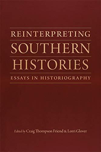 Reinterpreting Southern Histories: Essays in Historiography