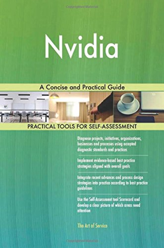 Nvidia: A Concise and Practical Guide