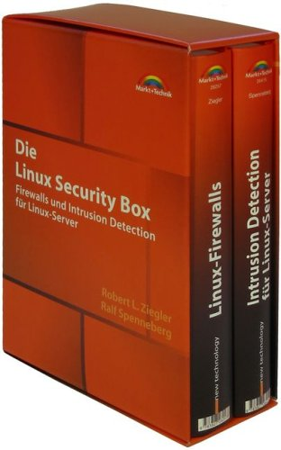 Linux Security Box . Firewalls und Intrusion-Detection-Systeme für Linux-Server (New Technology)