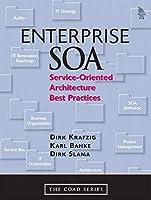Enterprise SOA: Service-Oriented Architecture Best Practices (The Coad Series)