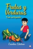 Frutas y verduras: Fruits and Vegetables