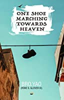 One Shoe Marching Towards Heaven
