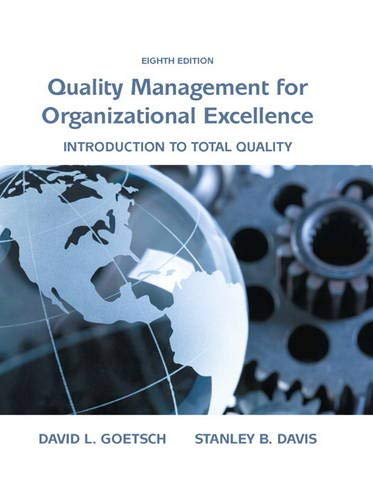 Compare Textbook Prices for Quality Management for Organizational Excellence: Introduction to Total Quality 8 Edition ISBN 9780133791853 by Goetsch, David,Davis, Stanley