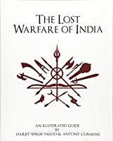 The Lost Warfare of India: An Illustrated Guide