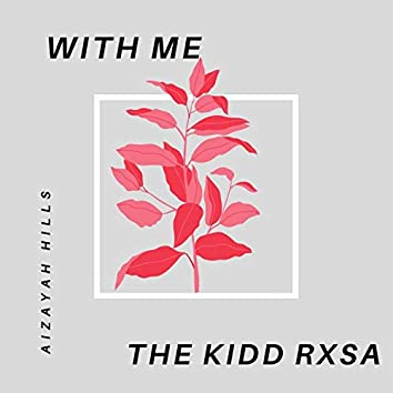 With Me (feat. Aizayah Hills)