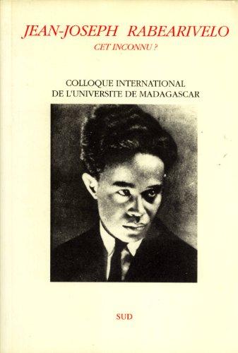 Jean-joseph rabearivelo cet inconnu ? : colloque international de l'université de madagascar PDF Books