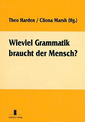 Wieviel Grammatik braucht der Mensch?