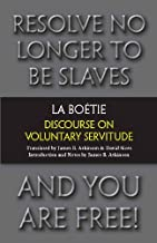 Discourse on Voluntary Servitude (Hackett Classics)