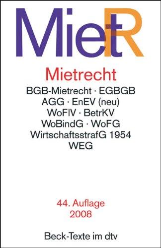 Mietrecht (MietR): BGB Mietrecht, EGBGB, WoFlV, BetrKV, WoBindG, WoFG,...