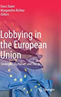 Lobbying in the European Union: Strategies, Dynamics and Trends