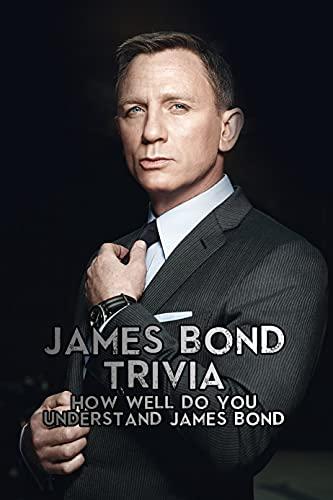 James Bond Trivia: How Well Do You Understand James Bond: James Bond Quiz Book (English Edition)