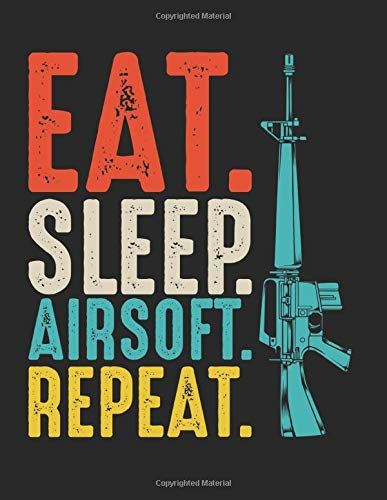 """Eat Sleep Airsoft Repeat Team Sport Motivational: College Ruled Notebook Paper and Diary to Write In / 120 Pages / 8.5\""""x11\"""""""