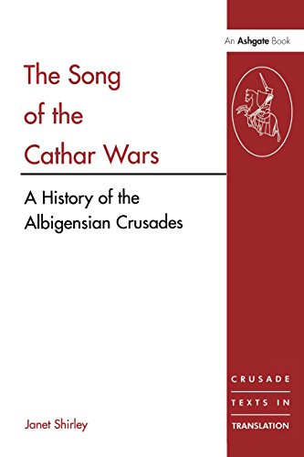 The Song of the Cathar Wars: A History of the Albigensian Crusade (Crusade Texts in Translation)