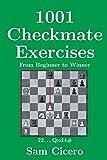 1001 Checkmate Exercises: From Beginner To Winner-Cicero, Sam