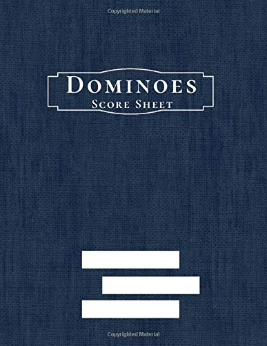 Dominoes Score Sheet: Game Score Record Keeper Book, Scorekeeping Pads, Scoring Sheet, Indoor Games recorder Notebook Gifts for Friends, Family, ... 120 pages. (Dominoes Scorebook, Band 35)