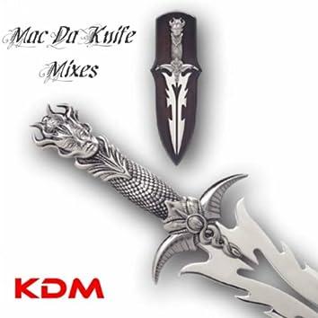 Mac Da Knife Mixes