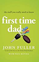 First Time Dad: The Stuff You Really Need to Know by John Fuller(2011-05-01)