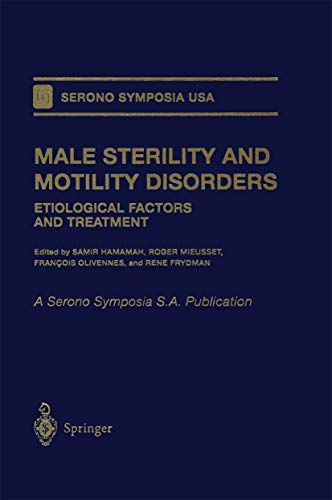 Male Sterility and Motility Disorders: Etiological Factors and Treatment (Serono Symposia USA) (English Edition)