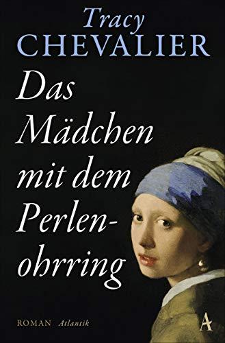 Das Mädchen mit dem Perlenohrring: Roman