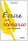 Ecrire un scénario pour le cinéma (ED ORGANISATION) - Format Kindle - 9782212864236 - 14,99 €