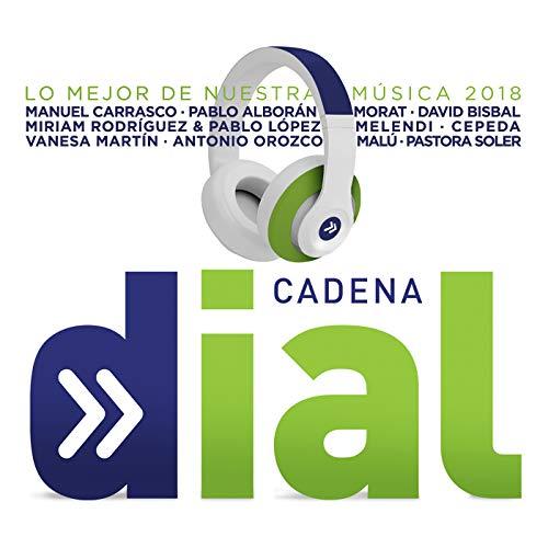 Cadena Dial (Lo Mejor De Nuestra Música 2018)