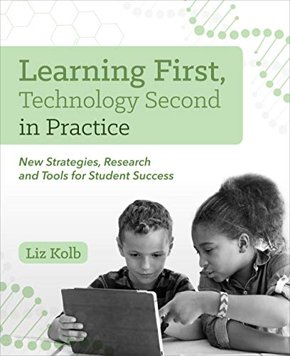 Compare Textbook Prices for Learning First, Technology Second in Practice: New Strategies, Research and Tools for Student Success  ISBN 9781564848383 by Kolb, Liz