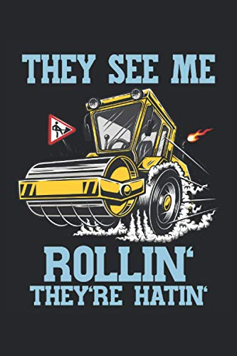 They See Me Rollin' They're Hatin': Funny construction worker slogan steamroller road builder gifts