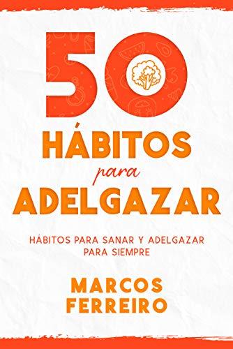 50 Hábitos para Adelgazar: Descubre los Hábitos que te Ayudarán a ...
