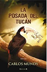 La posada del Tucán par Carlos Mundy