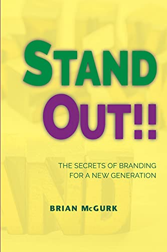 Stand Out!!: The Secrets of Branding For A New Generation (English Edition)